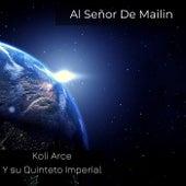 Al Señor De Mailin de Koli Arce Y Su Quinteto Imperial