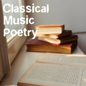 Classical Music Poetry de Various Artists