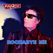 Rockabye me by Fancy