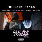 Last Man Standing (Remix) by Trillary Banks