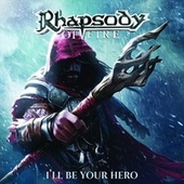 I'll Be Your Hero by Rhapsody Of Fire