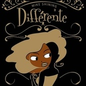 Différente by Mike Shining