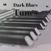 Dark Blues Tunes de Various Artists