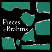 Pieces by Brahms de Johannes Brahms