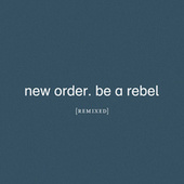 Be a Rebel Remixed de New Order
