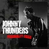 Personality Crisis by Johnny Thunders
