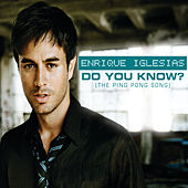 Do You Know? (The Ping Pong Song) (International Version) von Enrique Iglesias