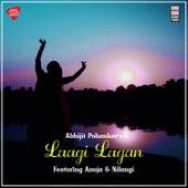 Laagi Lagan by Abhijit Pohankar