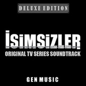 İsimsizler (Original Tv Series Soundtrack Album, Deluxe Edition) von Yıldıray Gürgen