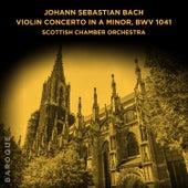 Johann Sebastian Bach: Violin Concerto in A Minor, BWV 1041 by Scottish Chamber Orchestra
