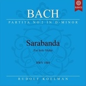 Violin Partita No. 2 in D Minor, BWV 1004: III. Sarabanda de Rudolf Koelman