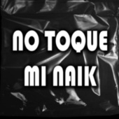 No Toque Mi Naik (Remix) by Matias Deago