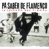 Pa Saber De  Flamenco La Leyenda Del Tiempo de Various Artists