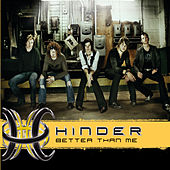 Better Than Me by Hinder