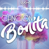 Cancion Bonita (Remix) by Lucho Deejay