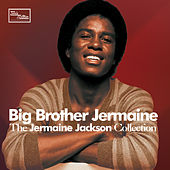 Big Brother Jermaine - The Jermaine Jackson Collection by Jermaine Jackson