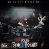 DJ Cliffy D Presents: Upchurch Remixed de Upchurch