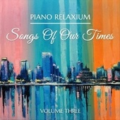 Songs of Our Times, Vol. 3 de Piano Relaxium