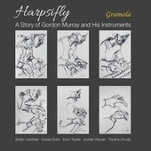 Harpsifly: A Story of Gordon Murray and His Instruments by Various Artists