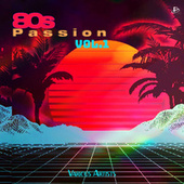 80's Passion, Vol. 1 by Various Artists