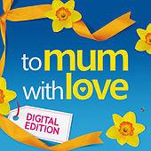 To Mum With Love by Various Artists