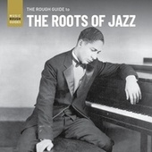 Rough Guide to the Roots of Jazz by Various Artists