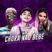 Chora Não Bebê (feat. FP do Trem, Mc Gabily, FP do Trem Bala & Gabily) (Brega Funk) by Labra stylos