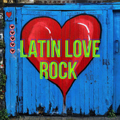 Latin Love Rock by Various Artists