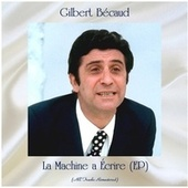 La machine a écrire (All Tracks Remastered, ep) de Gilbert Becaud