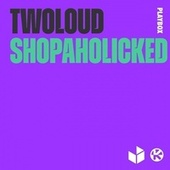 Shopaholicked fra Twoloud