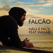 Não É Fácil by Falcão