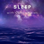 Sleep with Ocean Waves: Relaxing Nature Lullaby, Insomnia Cure & Sleep Music by Calming Water Consort