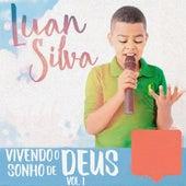 Vivendo o Sonho de Deus, Vol. 1 by Luan Silva