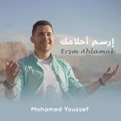 Ersm Ahlamak by Mohamed Youssef