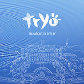 En marche, en replay by Tryo