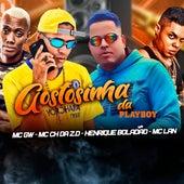 Gostosinha da Playboy (feat. MC Gw & MC Lan) (Brega Funk) de MC CH da Z.O