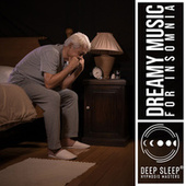 Dreamy Music for Insomnia - Songs designed to Lull to Sleep and Help Sleep Deeply by Deep Sleep Hypnosis Masters