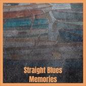 Straight Blues Memories von Various Artists