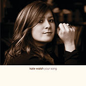 Your Song by Kate Walsh
