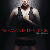 This Is Forever de She Wants Revenge
