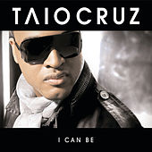 I Can Be by Taio Cruz