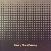 Weary Blues Evening fra Various Artists