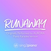 Runaway (Originally Performed by AURORA) (Piano Karaoke Version) by Sing2Piano (1)