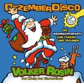 Dezember Disco - Die Weihnachtsparty zum Tanzen und Träumen von Volker Rosin