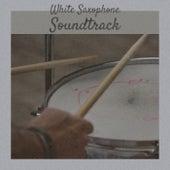 White Saxophone Soundtrack de Various Artists