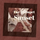 Ear Trumpet Sunset fra Various Artists