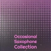 Occasional Saxophone Collection de Various Artists