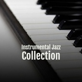 Instrumental Jazz Collection von Various Artists