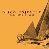 Bad Luck Charm by Disco Ensemble