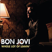 Whole Lot Of Leavin' by Bon Jovi